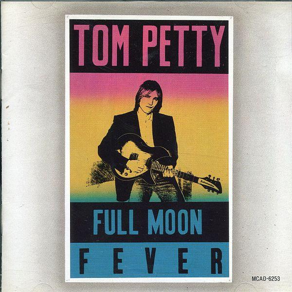 tom petty full moon fever. FULL MOON FEVER Tom Petty